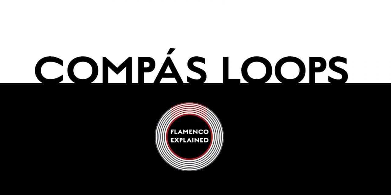 Flamenco Explained Compás Loops